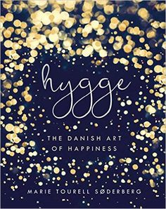 Hygge: The Danish Art of Happiness: Amazon.de: Marie Tourell Søderberg: Fremdsprachige Bücher