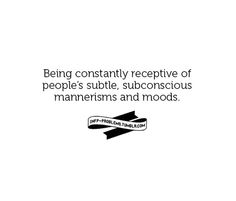 E/INFP perception: It's like being tuned to a radio frequency. Being constantly receptive of peoples subtle, subconscious mannerisms and moods.