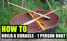 How to Build a Coracle – 1 Person Boat