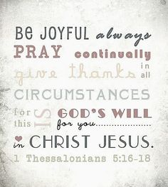 1 Thessalonians 5:16-18                                                       …                                                                                                                                                                                 More