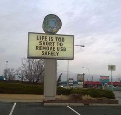 LIFE IS TOO SHORT TO REMOVE USB SAFELY, words, computer, tech, advice, USB, damn right