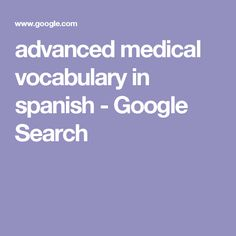 advanced medical vocabulary in spanish - Google Search