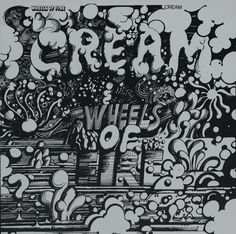 Cream's Wheels of Fire. Half of double album recorded live at the Fillmore and Winterland in SF. -Eric Clapton, Ginger Baker, and Jack Bruce. Lp Cover, Vinyl Cover, Cover Art, Lps, Rock Album Covers, Classic Album Covers, Psychedelic Design, Psychedelic Rock, Psychedelic Posters