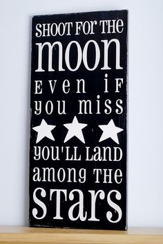 Shoot for the moon inspirational quotes for kids, happy thoughts, kids inspirational quotes, inspiring quotes, monday, wood signs, star, kid rooms, inspiration quotes for kids