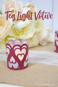 Valentine Tea Light Votive - Designs By Miss Mandee. Valentine DIY. Make these beautiful Valentine votives and set the mood for romance. Download the printable template and SVG cut files for FREE!