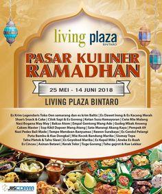 Pasar Kuliner Ramadhan – Living Plaza Bintaro PASAR KULINER RAMADHAN mengundang anda untuk berbuka puasa dengan aneka menu masakan nusantara, acara berlangsung