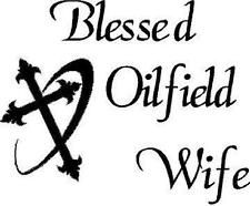 Blessed Oilfield Wife with Cross vinyl decal/sticker oilfield roughneck/rig hand