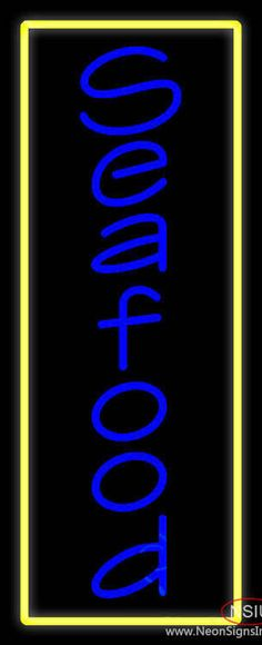 Vertical Blue Seafood with Yellow Border Real Neon Glass Tube Neon Sign,Affordable and durable,Made in USA,if you want to get it ,please click the visit button or go to my website,you can get everything neon from us. based in CA USA, free shipping and 1 year warranty , 24/7 service