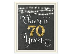 Cheers to 70 Years, 70th Birthday Chalkboard Sign, 70th Anniversary Sign, INSTANT DOWNLOAD