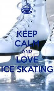 Keep calm and love ice skating (: