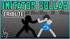 Imitator Collab Tribute (hosted by Dojo, Animation, Film, Videos, Youtube, Fancy, Instagram, Movie, Movies