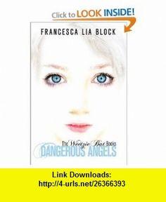 Dangerous Angels The Weetzie Bat  (9780062007407) Francesca Lia Block , ISBN-10: 0062007408  , ISBN-13: 978-0062007407 ,  , tutorials , pdf , ebook , torrent , downloads , rapidshare , filesonic , hotfile , megaupload , fileserve