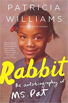 AmazonSmile: Rabbit: The Autobiography of Ms. Pat (9780062407306): Patricia Williams, Jeannine Amber: Books