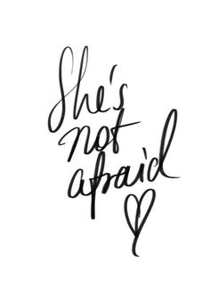 she's not afraid