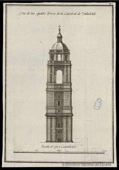 Una de las quatro Torres de la Catedral de Valladolid. Anónimo español s. XVIII — Grabado — 1783
