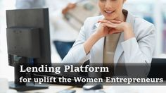 A lending platform that inspires and uplift the women entrepreneur in India Over the years, #women #empowerment has become a discussed issue across India – the reason is visible to all of us. India is country with lot of gender inequality issue from the time of independence......