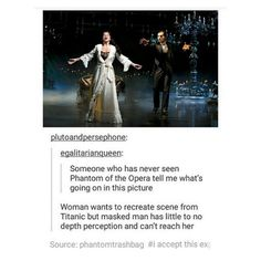 Recreate Phantom of the Opera with this plot point, please.