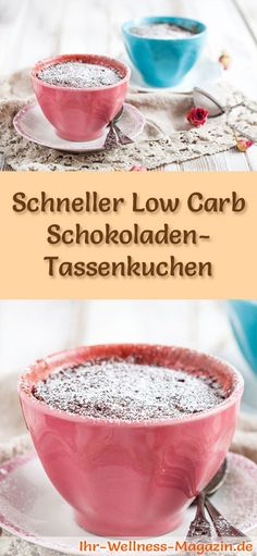 Rezept für einen schnellen Low Carb Schokoladen-Tassenkuchen: Der kohlenhydratarme, kalorienreduzierte Kuchen wird ohne Zucker und Getreidemehl zubereitet ... #lowcarb #Kuchen #backen