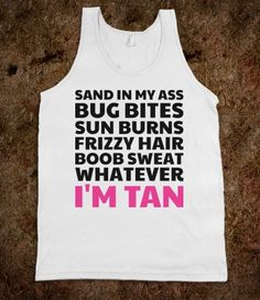 I'm Tan! - Text Tees - Skreened T-shirts, Organic Shirts, Hoodies, Kids Tees, Baby One-Pieces and Tote Bags on Wanelo