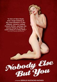 Nobody Else But You.  Loved this French film!