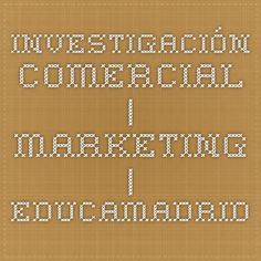 Investigación Comercial   Marketing   EducaMadrid
