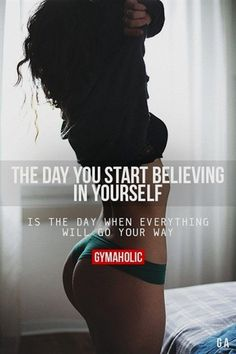 The Day You Start Believing In Yourself #FITNESSMOTIVATIONPICTURES #FitnessInspiration