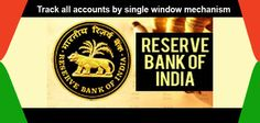 Track all Financial Accounts by Single Window Mechanism. For this the Reserve bank of India would appoint NBFC company of at least worth 2 crore.