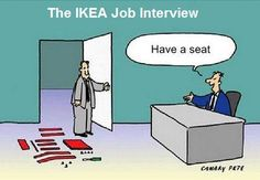 Funny pictures about IKEA job interview. Oh, and cool pics about IKEA job interview. Also, IKEA job interview photos. Funny Shit, Haha Funny, Funny Jokes, Funny Stuff, Cat Jokes, Pranks Hilarious, Funniest Memes, Fun Funny, Super Funny