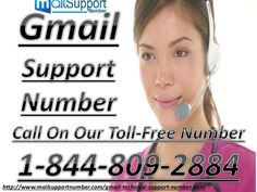 Gmail Technical Support Number is working for those people who troubling with their Gmail related issues and don't know how to resolve it. Everyone have their own issues with Gmail but they want the solution from anyway. Just make us Call at 1-844-809-2884 and it is Toll-Free Number. You can tell us your personal issues with Gmail and our Expert technician will be resolving it smartly. For more info visit our website- http://www.mailsupportnumber.com/gmail-technical-support-number.html