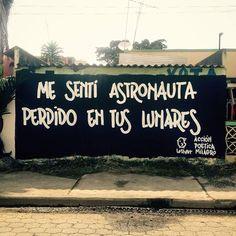 Me sentí astronauta perdido en tus lunares #Acción Poética milagro #calle
