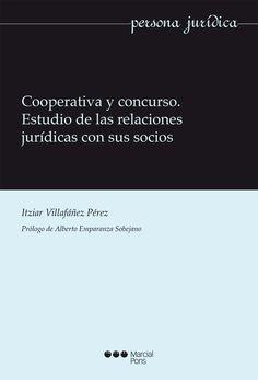 Cooperativa y concurso : estudio de las relaciones jurídicas con sus socios / Itziar Villafáñez Pérez. - 2014