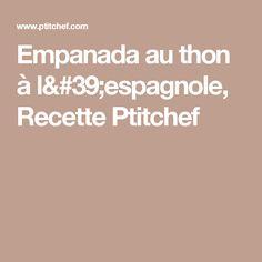 Empanada au thon à l'espagnole, Recette Ptitchef
