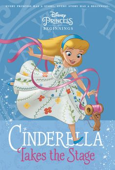 Disney Princess Beginnings: Cinderella Takes the Stage (Disney Princess) by Tessa Roehl | PenguinRandomHouse.com  Amazing book I had to share from Penguin Random House