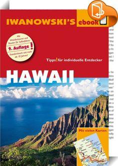 Hawaii - Reiseführer von Iwanowski    ::  Die Hawaii-Inseln sind ein wahres Urlaubsparadies: Die Infrastruktur ist perfekt, die landschaftliche Vielfalt ist unglaublich: Zerklüftete Steilklippen, Lavaströme, Korallengärten, schneebedeckte Vulkangipfel, hohe Wasserfälle, wüstenähnliche Steppen, dichter Regenwald und idyllische Meeresbuchten mit fantastischen Sandstränden kann man auf nur einer Fahrt erleben. Das neunte Auflage des Reisehandbuchs Hawaii geht ganz auf die Bedürfnisse von ...