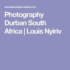 Photography Durban South Africa   Louis Nyiriv
