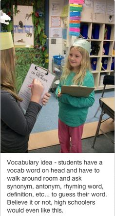 vocabulary idea students have a vocab word on head and have to walk around room and ask synonym, antonym, rhyming word etc. to guess their word. Love this idea! Modify this--kids wear a picture of a vocabulary word and others give clues to help guess. Teaching Vocabulary, Teaching Language Arts, Vocabulary Activities, Classroom Language, Classroom Fun, Teaching Reading, Speech And Language, Teaching English, Teaching Resources