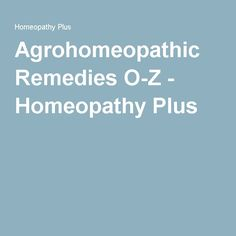 Agrohomeopathic Remedies O-Z - Homeopathy Plus