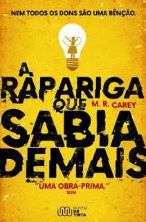"""Bloguinhas Paradise: Opinião """"A Rapariga Que Sabia Demais"""", M.R. Carey"""
