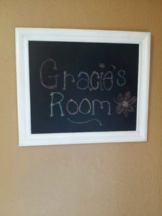 Gracies Room!!! Chalk board paint and a picture frame!!