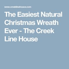 The Easiest Natural Christmas Wreath Ever - The Creek Line House