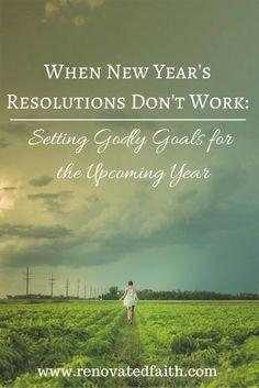 Setting Godly Goals   www.renovatedfaith.com
