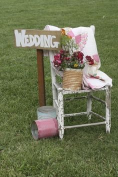 Shabby chic wedding sign and chair.  Emily, I have lots of the cans that can be painted; they'er #10 cans