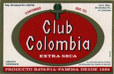 Etiquetas de Cervezas Colombianas: CLUB COLOMBIA Vintage Ads, Vintage Posters, Club Colombia, Beer Girl, Beers Of The World, Beer Coasters, Beer Brands, Liqueur, Root Beer