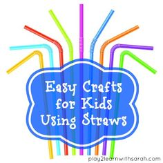 Easy Crafts for Kids Using Straws (More activities at http://play2learnwithsarah.com)