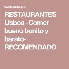 RESTAURANTES Lisboa -Comer bueno bonito y barato- RECOMENDADO Places, Blog, Lisbon, World, Meals, Vacation Places, Eating Well, Port Wine, Tourism