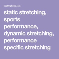 static stretching, sports performance, dynamic stretching, performance specific stretching, effects of stretching and warmups Static Stretching, Dynamic Stretching, Health, Sports, Exercise, Hs Sports, Ejercicio, Health Care, Excercise