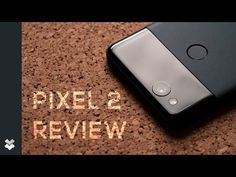 Pixel 2 Pixel 2 XL Review - 60 Days Later! - YouTube