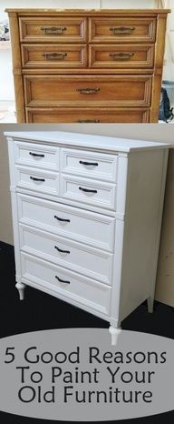 5 reasons to paint your old furniture  We painted Claire's dresser white and it is so cool looking - I like it more than anything I have seen at NFM or Buy Buy Baby. And it was much cheaper! This is our plan for all future bedroom furniture.