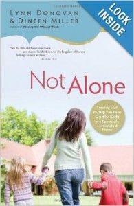 Enter to win a copy of Not Alone: Trusting God to Help You Raise Godly Kids in a Spiritually Mismatched Home (thru 3/22/14)