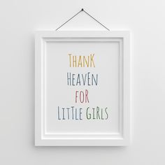 #Thank #Heaven For Little Girls, #Little #Girls Wall #Art, #Nursery #Quote, #Cute #Prints, #Playroom #Art, Little Girl Nursery, #Modern Nursery Art by WhitePrintDesign on Etsy